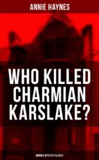 WHO KILLED CHARMIAN KARSLAKE? (Murder Mystery Classic) (ebook)
