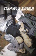 ESCAPANDO DEL RECUERDO (ebook)