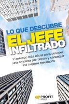 LO QUE DESCUBRE EL JEFE INFILTRADO
