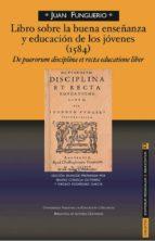 LIBRO SOBRE LA BUENA ENSEÑANZA Y EDUCACIÓN DE LOS JÓVENES (1584) DE PUERORUM DISCIPLINA ETRECTA EDUCATIONE LIBER