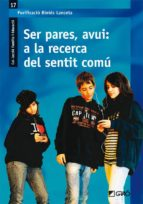 Ser pares, avui: a la recerca del sentit comú (ebook)