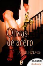 OLIVAS DE ACERO (DETECTIVE HOLMES 3)