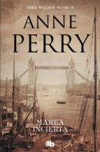 MAREA INCIERTA (DETECTIVE WILLIAM MONK 14)