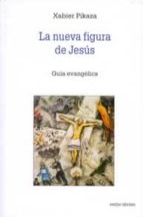 LA NUEVA FIGURA DE JESÚS
