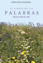 El jardín de las palabras. Ensayo sobre la vida (ebook)