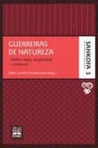 Guerreiras de natureza (ebook)