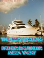 The Implication: Father Daughter Mega Yacht (ebook)