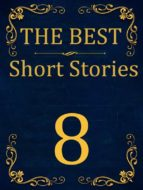 The Best Short Stories - 8 RECONSTRUCTED PRINT (ebook)