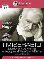 I Miserabili - Tomo IV - L'idillio di Rue Plumet e l'epopea di Rue Saint-Denis (Audio-eBook) (ebook)