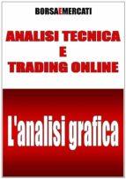 Analisi Tecnica e Trading online - L'Analisi Grafica (ebook)