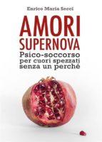 Amori Supernova. Psico-soccorso per cuori spezzati senza un perché (ebook)