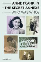 Anne Frank in the Secret Annexe - Who was Who? (ebook)