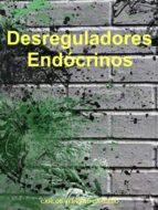 DESREGULADORES ENDÓCRINOS (ebook)