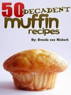 50 DECADENT MUFFIN RECIPES