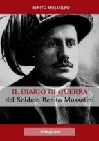 Il Diario di Guerra del Soldato Benito Mussolini (ebook)