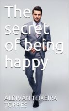 The secret of being happy (ebook)
