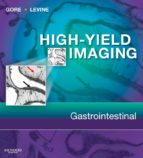 High Yield Imaging Gastrointestinal E-Book (ebook)