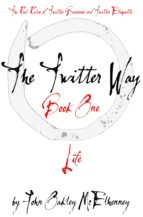 The Twitter Way - Book One / LIFE (ebook)