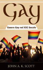 Gay: Essere Gay Nel Xxi Secolo (ebook)