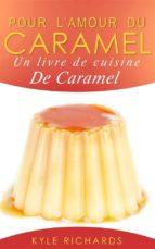 Pour L'Amour Du Caramel (ebook)
