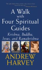 WALK WITH FOUR SPIRITUAL GUIDES