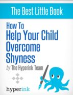 MY CHILD IS SHY: HOW DO I HELP MY KID OVERCOME SHYNESS?