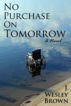 No Purchase On Tomorrow (ebook)
