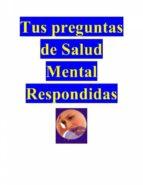 Tus Preguntas De Salud Mental Respondidas (ebook)