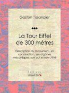 La Tour Eiffel de 300 mètres (ebook)