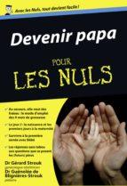 DEVENIR PAPA POUR LES NULS