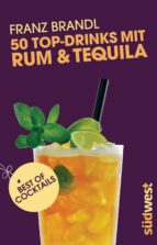 50 Top-Drinks mit Rum und Tequila (ebook)