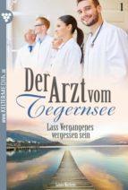 Der Arzt vom Tegernsee 1 – Arztroman (ebook)