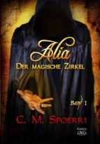 Alia - Der magische Zirkel (Band 1) (ebook)