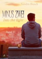 Minus zwei - Into the light (ebook)
