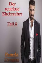 Der reuelose Ehebrecher Teil 8 (ebook)