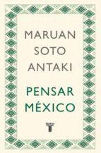 Pensar México (Pensar el mundo 2) (ebook)
