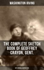 THE COMPLETE SKETCH BOOK OF GEOFFREY CRAYON, GENT. (With Original Illustrations) (ebook)