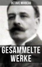 Octave Mirbeau: Gesammelte Werke (ebook)