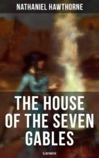 The House of the Seven Gables (Illustrated) (ebook)