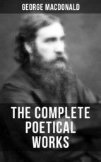 The Complete Poetical Works of George MacDonald (ebook)