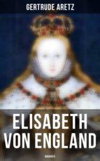 Elisabeth von England (Vollständige Biografie) (ebook)