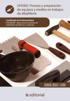 Proceso y preparación de equipos y medios en trabajos de albañilería. EOCB0208