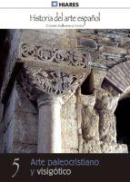 Arte Paleocristiano y Visigótico (ebook)