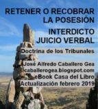 RETENER O RECOBRAR LA POSESIÓN. INTERDICTO-JUICIO VERBAL (ebook)