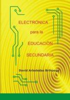 ELECTRÓNICA PARA LA EDUCACIÓN SECUNDARIA