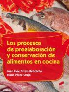 Los procesos de preelaboración y conservación de alimentos en cocina (ebook)