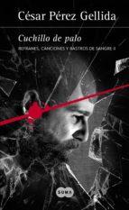 Cuchillo de palo (Refranes, canciones y rastros de sangre 2) (ebook)