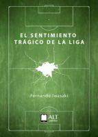 El sentimiento trágico de la Liga (ebook)