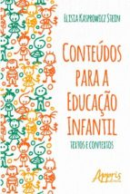 CONTEÚDOS PARA A EDUCAÇÃO INFANTIL: TEXTOS E CONTEXTOS