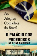 As alegres comadres do brasil - vol. 2 - o palácio dos poderosos no reino da ilusão (ebook)
